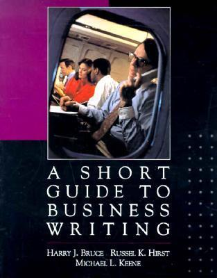 A Short Guide to Business Writing  by  Harry J. Bruce