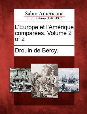 LEurope Et LAm Rique Compar Es. Volume 2 of 2  by  Drouin De Bercy