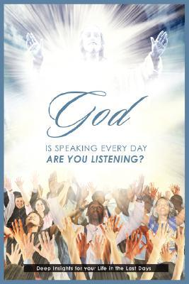 God Is Speaking Everyday: Are You Listening?: Deep Insights for Your Life in the Last Days  by  Mable Ngalande-Fuller