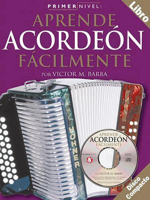 Primer Nivel: Acordeon (Level One: Accordion) (Book/Cd)  by  Victor M. Barba