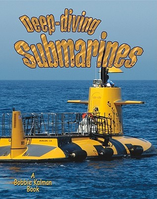 Deep-Diving Submarines  by  Molly Aloian