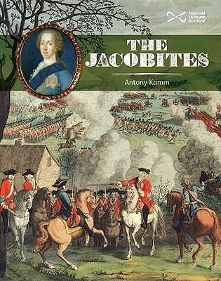 The Jacobites. Antony Kamm  by  Antony Kamm
