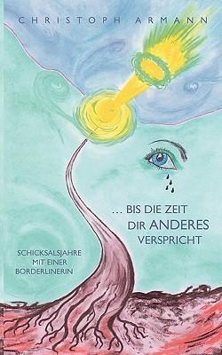 Bis Die Zeit Dir Anderes Verspricht  by  Christoph Armann