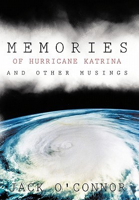Memories of Hurricane Katrina and Other Musings  by  Jack OConnor