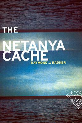 The Netanya Cache  by  Raymond J. Radner