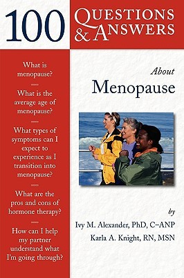 100 Questions  &  Answers About Menopause  by  Ivy M. Alexander