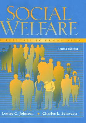 Social Welfare a Response to Human Need  by  Louise C. Johnson