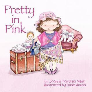 Pretty in Pink  by  Joanne Fairchild Miller