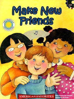 Make New Friends (American Favorites)  by  Barbie Heit Schwaeber