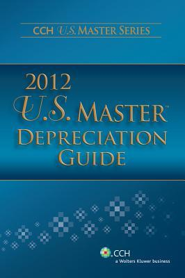 U.S. Master Depreciation Guide 2012  by  CCH Incorporated