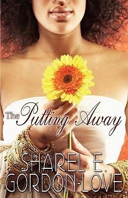 The Putting Away  by  Sharel E. Gordon-Love
