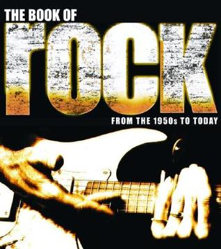 The Book of Rock: From the 1950s to Today Philip Dodd
