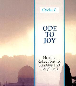 Ode to Joy: Homily Reflections for Sundays and Holy Days [With Cycle C]  by  Harold A. Buetow