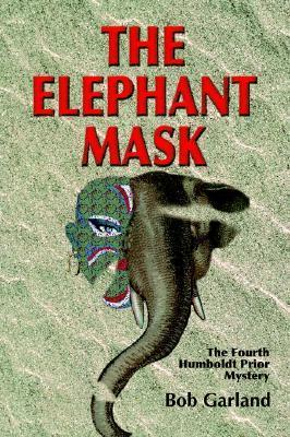 The Elephant Mask (Humboldt Prior, #4)  by  Bob Garland