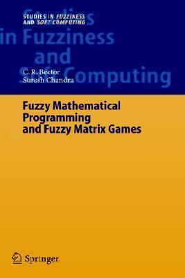 Fuzzy Mathematical Programming And Fuzzy Matrix Games Suresh Chandra