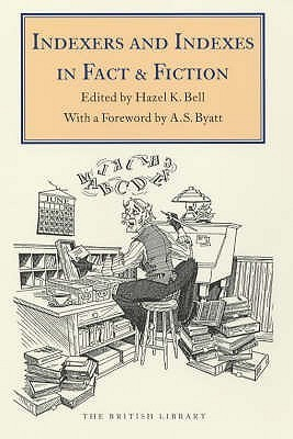 Indexers and Indexes in Fact and Fiction Hazel K. Bell