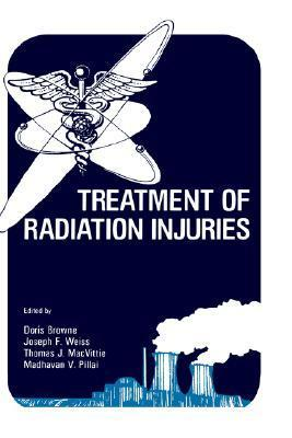 Treatment of Radiation Injuries  by  Browne Doris Ed