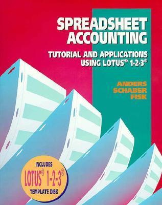 Spreadsheet Accounting: Tutorial and Applications Using Lotus 1-2-3  by  Gregory E. Anders