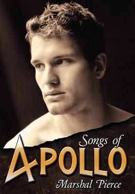 Songs of Apollo  by  Marshal Pierce