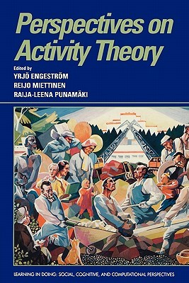 From Teams to Knots: Activity-Theoretical Studies of Collaboration and Learning at Work. Learning in Doing: Social, Cognitive, and Computational Perspectives.  by  Yrjö Engeström
