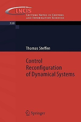 Control Reconfiguration Of Dynamical Systems: Linear Approaches And Structural Tests  by  Thomas Steffen
