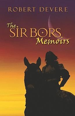 The Sir Bors Memoirs Robert Devere