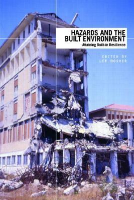 Hazards and the Built Environment: Attaining Built-In Resilience  by  Lee Bosher