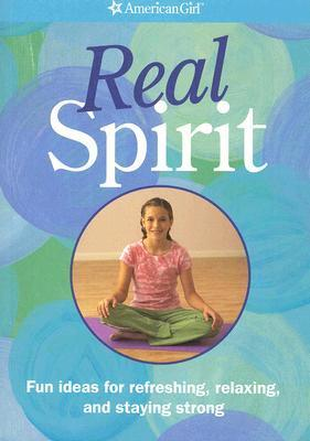 Real Spirit: Fun Ideas For Refreshing, Relaxing, And Staying Strong Elizabeth Chobanian