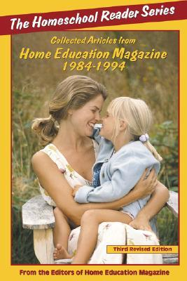 The Homeschool Reader: 1984-1994 Helen Hegener