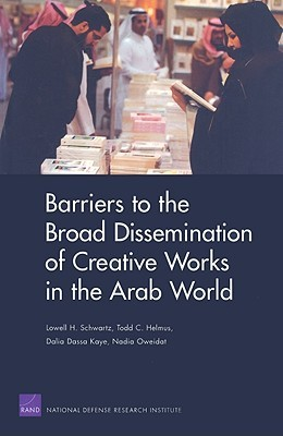 Barriers to the Broad Dissemination of Creative Works in the Arab World  by  Lowell H. Schwartz
