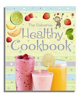 The Usborne Healthy Cookbook (Usborne First Cookbooks) Fiona Patchett