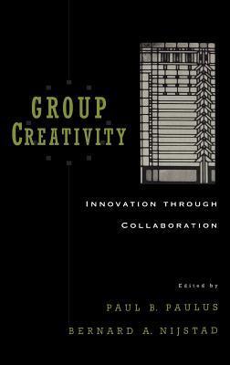 Group Creativity: Innovation Through Collaboration  by  Bimal Krishna Matilal