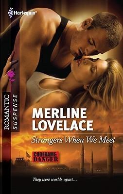 Strangers When We Meet (Code Name: Danger #17)  by  Merline Lovelace