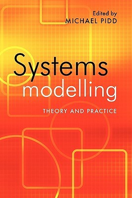 Systems Modelling: Theory and Practice  by  Pidd