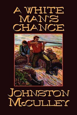 A White Mans Chance  by  Johnston McCulley