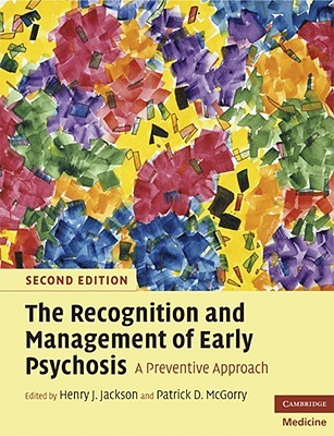 The Recognition and Management of Early Psychosis: A Preventive Approach Henry J Jackson