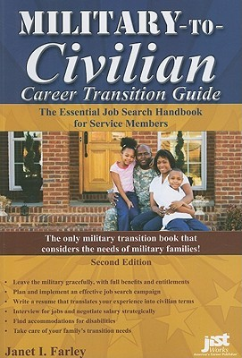 Military-To-Civilian Career Transition Guide: The Essential Job Search Handbook for Service Members  by  Janet Farley