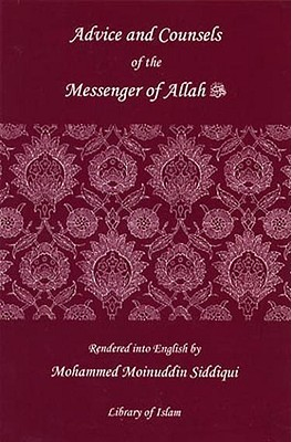 Advice And Counsels Of The Messenger Of Allah Mohammad Siddiqui