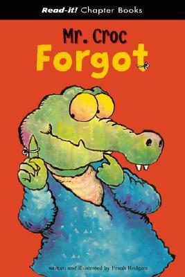 Mr. Croc Forgot  by  Frank Rodgers
