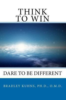 Think to Win  by  Bradley W. Kuhns