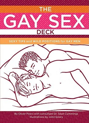 The Gay Sex Deck: Sexy Tips and Wild Positions for Gay Men  by  Oliver Peers