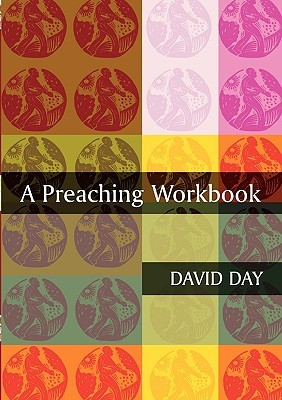 A Preaching Workbook  by  David Day