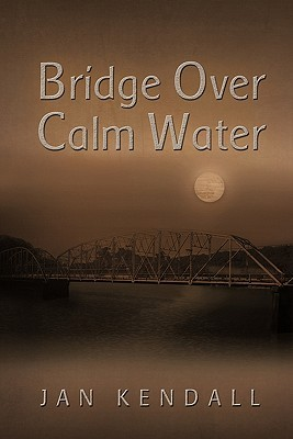 Bridge Over Calm Water  by  Jan Kendall