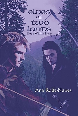 Elves of Two Lands: Hope Within Heart Ana Rolfe-Nunes