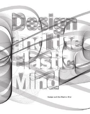 Design and the Elastic Mind  by  Museum of Modern Art (New York)