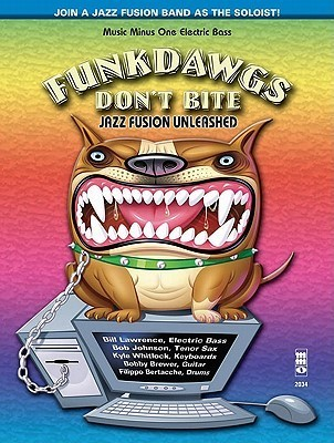 Music Minus One Bass: Funkdawgs Dont Bite: Jazz Fusion Unleashed  by  Music Minus One