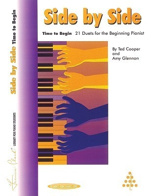 Side  by  Side -- Time to Begin: 21 Duets for the Elementary Pianist by Ted Cooper