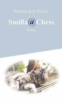 Smilla@Chess  by  Patricia Kay Parker