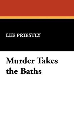 Murder Takes the Baths Lee Priestly