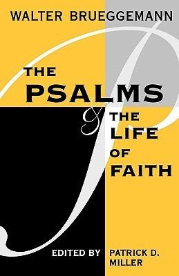 Psalms and Life of Faith  by  Walter Brueggemann